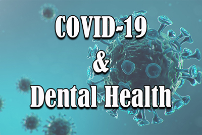 Maintaining a Healthy Mouth During COVID-19